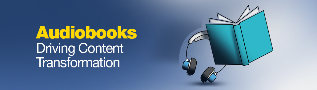 Audiobooks-Driving-Content-Transformation